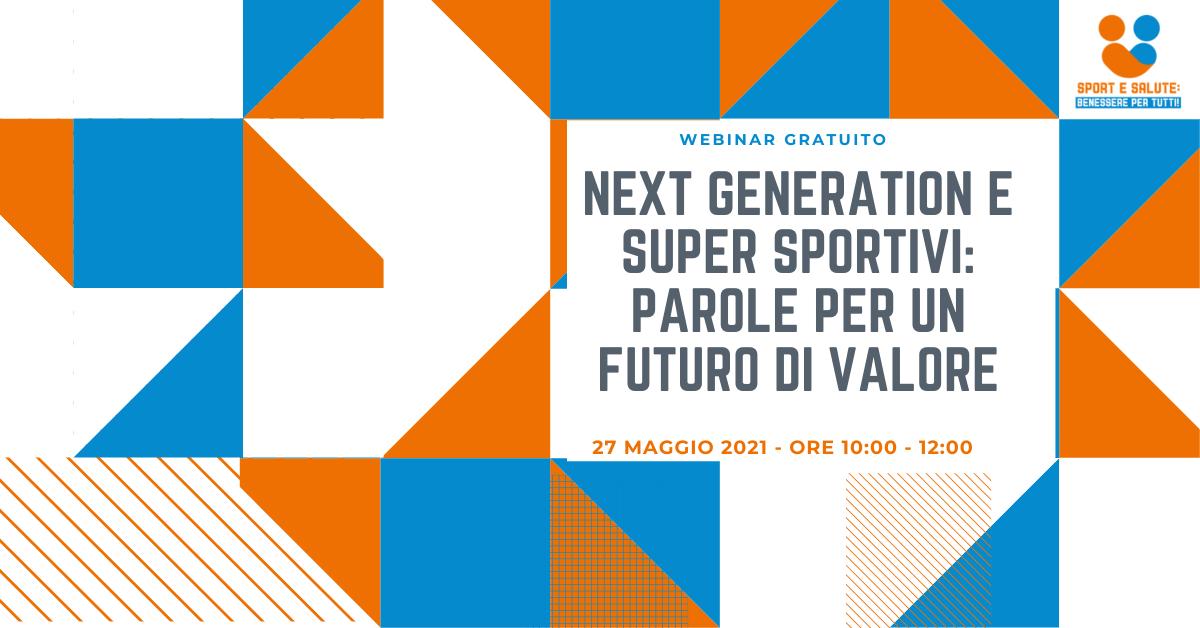 """Tutto pronto per il webinar """"Next Generation e Super Sportivi: parole per un futuro di valore"""""""